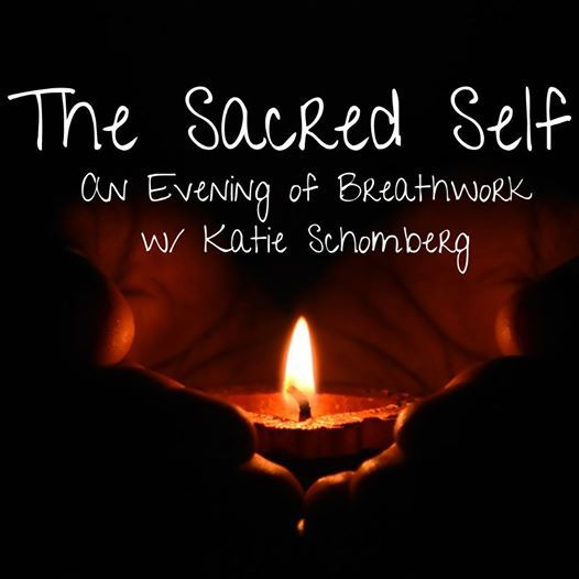 The Sacred Self An Evening of Breathwork