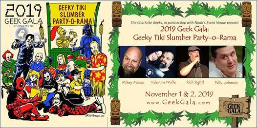 2019 Geek Gala Geeky Tiki Slumber Party-o-Rama