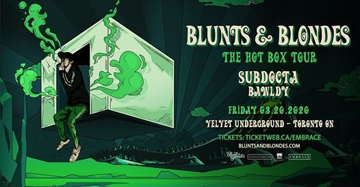 Blunts & Blondes - The Hot Box Tour - Toronto On