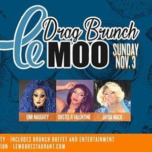 Drag Brunch at Le Moo 11.3.19
