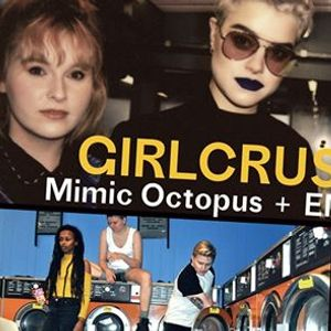 Girlcrush  support Mimic Octopus & EMMY
