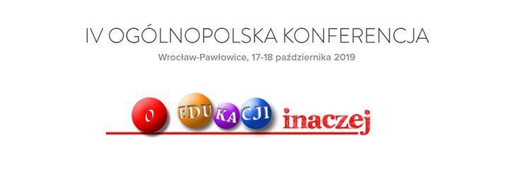 IV Oglnopolska Konferencja O Edukacji Inaczej