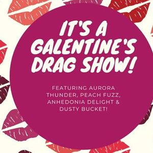 Galentines Drag Show
