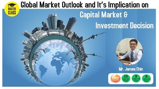 Global Market Outlook and Its Implication on the Capital Market