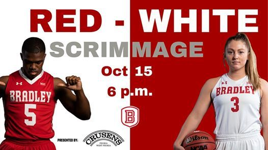 Bradley Basketball Red-White Scrimmage (Presented by Crusens)