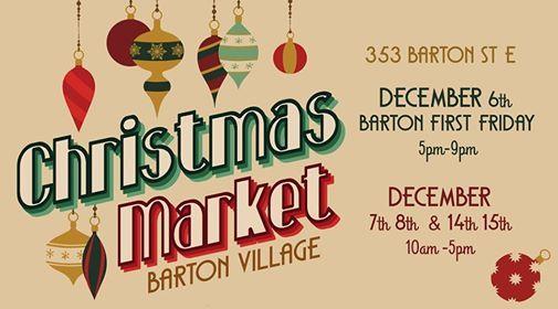 Hamilton Christmas Market.Barton Village Christmas Market At 353 Barton St E Hamilton