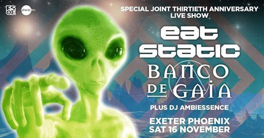 Eat Static & Banco de Gaia 30th anniversary at Exeter Phoenix