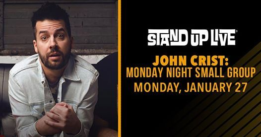 John Crist Monday Night Small Group at Stand Up Live