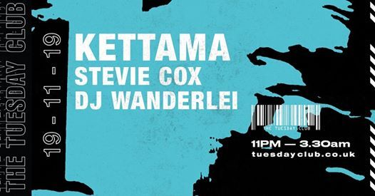 The Tuesday Club Kettama Stevie Cox & DJ Wanderlei