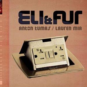 Sound presents Eli & Fur w Anton Tumas and Lauren Mia
