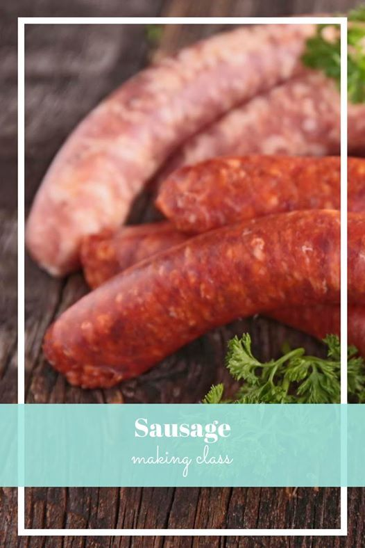 NEW - Sausage Making Class