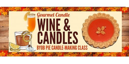 Wine and Candles - BYOB Pie Candle-Making Class at Bartram ...