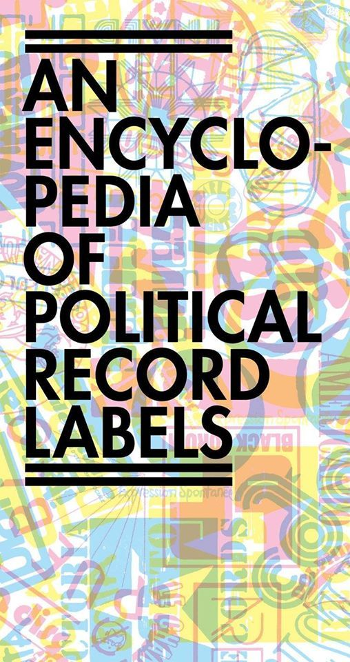 Book Launch An Encyclopedia of Political Record Labels