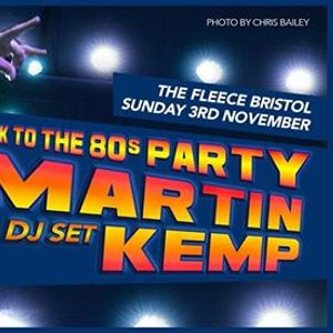 Martin Kemp - Back To The 80s Party at The Fleece Bristol