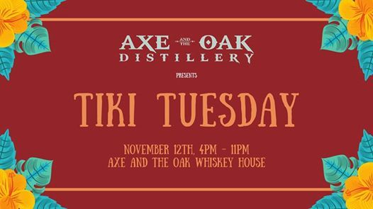 Tiki Tuesday at Axe and the Oak Whiskey House
