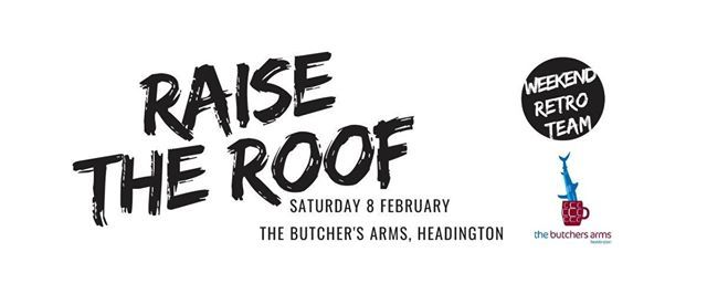 Raise The Roof at The Butchers Arms, Headington, Oxford