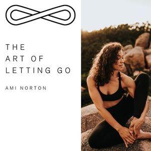 The Art Of Letting Go Workshop mit Ami Norton