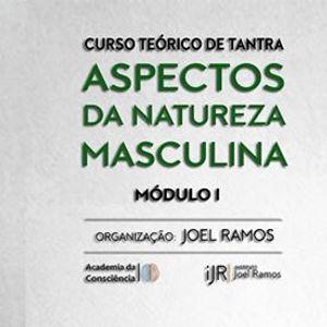 Curso de Tantra Aspectos da Natureza Masculina