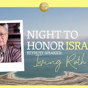 Night To Honor Israel - Guest Speaker Irving Roth
