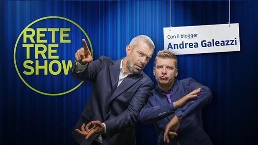 Rete Tre Show con Andrea Galeazzi