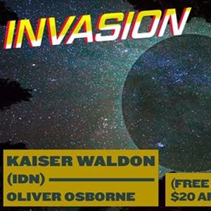 Invasion with Kaiser Waldon (IDN) & Oliver Osborne