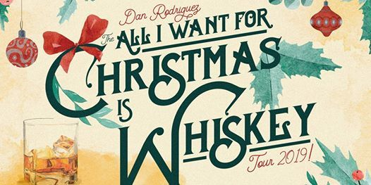 Dan Rodriguez - The All I Want for Christmas Is Whiskey Tour