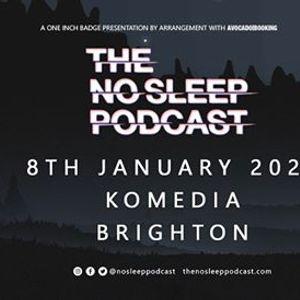 The NoSleep Podcast live at The Komedia - Brighton