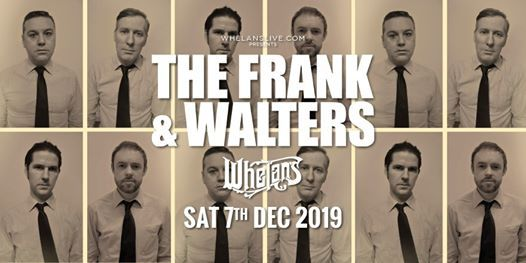 The Frank & Walters Live at Whelans