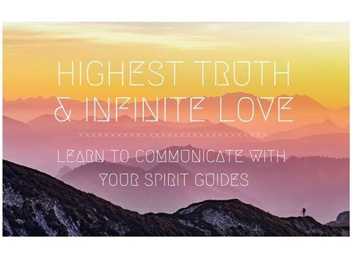 Highest Truth & Infinite Love through Spirit Guide Communication