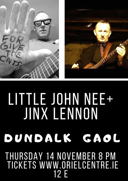 Jinx Lennon And Little John NeeDundalk Gaol Thurs 14 November