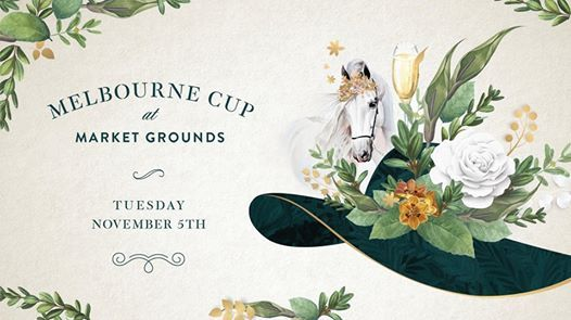 Melbourne Cup at Market Grounds