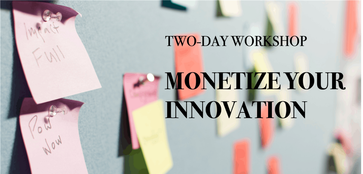 Monetizing your Innovation