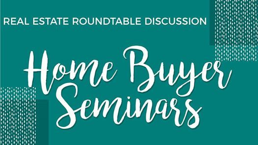 Real Estate Roundtable Discussion Home Buyer Seminars