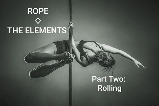 Rope The Elements (Part Two Rolling) Kat Clark Workshop