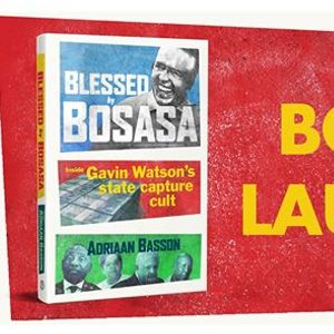Book launch Blessed by Bosasa by Adriaan Basson  Hyde Park