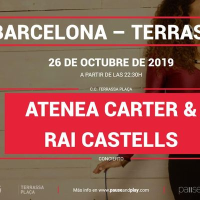 Concierto Atenea Carter & Rai Castells en Pause&ampPlay Terrassa Plaa