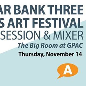 Three Rivers Arts Festival Artists Info Session and Mixer